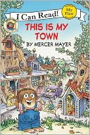 This Is My Town (Little Critter Series) by Mercer Mayer: Book Cover