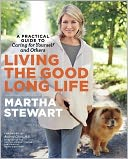 Living the Good Long Life by Martha Stewart: Book Cover