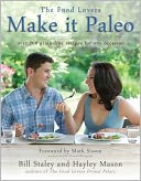 Make it Paleo by Bill Staley: Book Cover