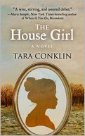 The House Girl by Tara Conklin: Book Cover