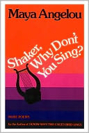 Shaker, Why Don't You Sing? by Maya Angelou: NOOK Book Cover
