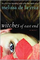 Witches of East End (Beauchamp Family Series #1) by Melissa de la Cruz: NOOK Book Cover
