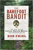 The Barefoot Bandit by Bob Friel: NOOK Book Cover