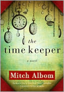 The Time Keeper by Mitch Albom: NOOK Book Cover