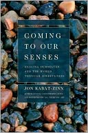Coming to Our Senses by Jon Kabat-Zinn: NOOK Book Cover