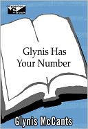 Glynis Has Your Number by Glynis McCants: NOOK Book Cover