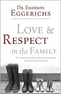 Love & Respect in the Family by Emerson Eggerichs: Book Cover
