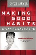 Making Good Habits, Breaking Bad Habits by Joyce Meyer: NOOK Book Cover