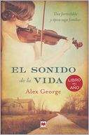 El sonido de la vida by Alex George: Book Cover