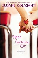 Keep Holding On by Susane Colasanti: Book Cover