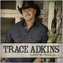 Love Will... by Trace Adkins: CD Cover
