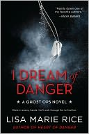 I Dream of Danger by Lisa Marie Rice: NOOK Book Cover
