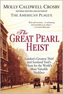 The Great Pearl Heist by Molly Caldwell Crosby: Book Cover