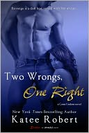 Two Wrongs, One Right (A Come Undone Novel) by Katee Robert: NOOK Book Cover