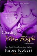 Chasing Mrs. Right by Katee Robert: NOOK Book Cover