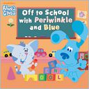 Off to School with Periwinkle and Blue (Blue's Clues) (PagePerfect NOOK Book) by Alison Inches: NOOK Book Cover