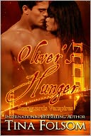 Oliver's Hunger (Scanguards Vampires #7) by Tina Folsom: NOOK Book Cover