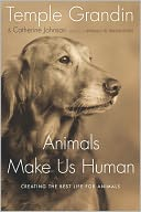 Animals Make Us Human by Temple Grandin: NOOK Book Cover