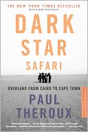 Dark Star Safari by Paul Theroux: NOOK Book Cover