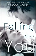 Falling Into You by Jasinda Wilder: NOOK Book Cover