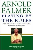 Playing by the Rules by Arnold Palmer: Book Cover