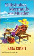 Milkshakes, Mermaids, and Murder by Sara Rosett: Book Cover