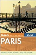 Fodor's Paris 2013 by Fodor's Travel Publications: Book Cover