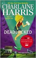 Deadlocked (Sookie Stackhouse / Southern Vampire Series #12) by Charlaine Harris: NOOK Book Cover