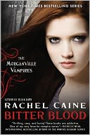 Bitter Blood (Morganville Vampires Series #13) by Rachel Caine: NOOK Book Cover