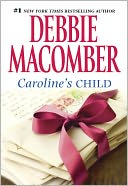 Caroline's Child by Debbie Macomber: NOOK Book Cover