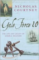 download Gale Force 10 : The Life and Legacy of Admiral Beaufort book