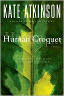 Human Croquet by Kate Atkinson: NOOK Book Cover