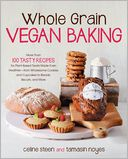 Whole Grain Vegan Baking by Celine Steen: NOOK Book Cover