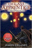 Lure of the Dead (Last Apprentice Series #10) by Joseph Delaney: Book Cover