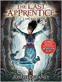 I Am Alice (Last Apprentice Series #12) by Joseph Delaney: Book Cover
