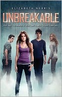 Unbreakable by Elizabeth Norris: Book Cover