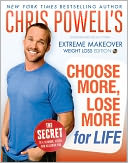 Chris Powell's Choose More, Lose More for Life by Chris Powell: Book Cover