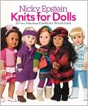 Nicky Epstein Knits for Dolls by Nicky Epstein: Book Cover