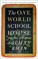 The One World Schoolhouse by Salman Khan: NOOK Book Cover