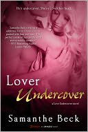Lover Undercover by Samanthe Beck: NOOK Book Cover