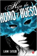 Hija de humo y hueso (Daughter of Smoke and Bone) by Laini Taylor: Book Cover