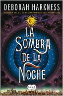 La sombra de la noche / Shadow of Night by Deborah Harkness: Book Cover
