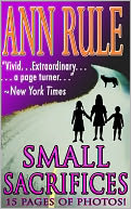 Small Sacrifices by Ann Rule: NOOK Book Cover