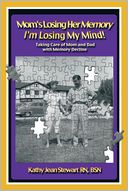 Mom's Losing Her Memory I'm Losing My Mind! by Kathy Jean Stewart: Book Cover