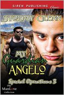 My Guardian Angelo [Special Operations 3] (Siren Publishing Classic ManLove) by Stormy Glenn: Book Cover