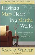 Having a Mary Heart Participant's Guide by Joanna Weaver: Book Cover