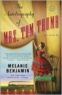The Autobiography of Mrs. Tom Thumb by Melanie Benjamin: Book Cover