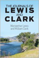 The Journals of Lewis and Clark by Meriwether Lewis: Book Cover