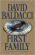 First Family (Sean King and Michelle Maxwell Series #4) by David Baldacci: NOOK Book Cover