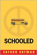 Schooled by Gordon Korman: Book Cover